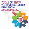 13 Tools To Turn Your Visual Media Into Social Masterpieces