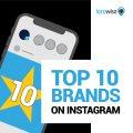 The Top 10 Instagram Brands