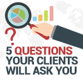 5 Deal Breaker Questions Your Clients Will Ask You (And The Answers)
