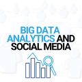 BIG DATA ANALYTICS AND SOCIAL MEDIA