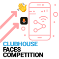 Clubhouse Faces Competitors