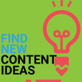 How to find new content ideas for your campaigns