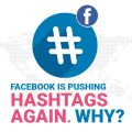 Facebook is pushing hashtags again. Why?
