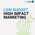 Low budget high impact marketing
