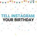 Tell instagram your birthday