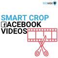 'Smart Crop' your Facebook videos