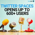 Twitter Spaces opens up to Users