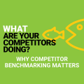 Competitive benchmarking. Why does it matter and what can it tell you?