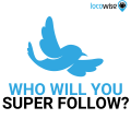 Who will you Super Follow?