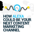 How Alexa Could Be Your Next Content Marketing Channel