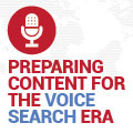 How To Begin Preparing Your Content For The Voice Search Era