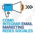 10 Ideas Para Ayudarte a Integrar el Email Marketing a Redes Sociales