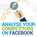 How To Analyse Your Social Media Competitors On Facebook