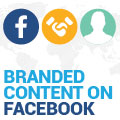 Branded Content On Facebook: How Does It Work And What Does It Do?