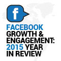 Facebook Growth And Engagement: 2015 Year In Review