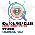 How To Make A Killer First Impression On Your Facebook Page