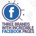 Three Brands With Incredible Facebook Pages