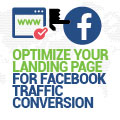How To Optimize Your Landing Page For Facebook Traffic Conversion