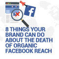 Facebook Page Content To Be Reduced In News Feeds And 8 Things Your Brand Can Do About It