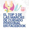 El Top 3 de las Marcas de Cuidado Personal en Facebook