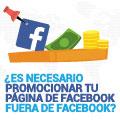 ¿Es Necesario Promocionar tu Página de Facebook fuera de Facebook?