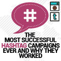 The Most Successful Hashtag Campaigns Ever And Why They Worked