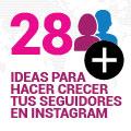 28 Ideas Para Hacer Crecer Tus Seguidores En Instagram