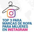 Top 3 para Marcas de Ropa para Mujeres en Instagram