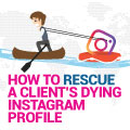 How To Rescue A Client's Dying Instagram Profile