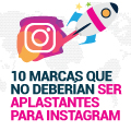 10 Marcas No Visuales Que No Deberían Ser Aplastantes para Instagram (Pero Sí lo Son)