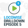 Locowise presents: The Drilldown Episode 5