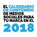 El Calendario de Contenido de Medios Sociales para tu Marca en el 2018