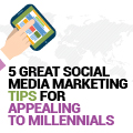 5 Great Social Media Marketing Tips For Appealing To Millennials