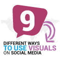 Nine Different Ways To Use Visuals On Social Media