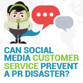 Can Social Media Customer Service Prevent A PR Disaster?