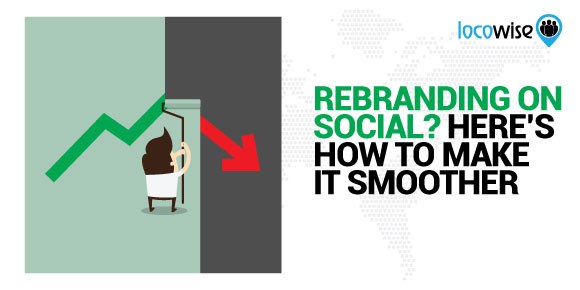 locowise.com - phyllis horton October 10 - Rebranding On Social? Here's How To Make It Smoother - Locowise Blog