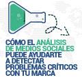 Cómo el Análisis de Medios Sociales Puede Ayudarte a Detectar Problemas Críticos con tu Marca