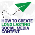 How To Create Long Lasting Social Media Content