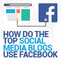 How Do The Top Social Media Marketing Blogs Use Facebook
