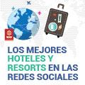 Los mejores hoteles y resorts en las redes sociales