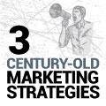 3 Century-Old Marketing Strategies That Still Work Even In Social Media