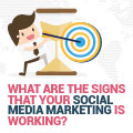 What Are The Signs That Your Social Media Marketing Is Working? Industry Experts Weigh In