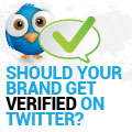 Should Your Brand Get Verified On Twitter