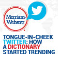 Tongue-in-cheek Twitter: How A Dictionary Started Trending