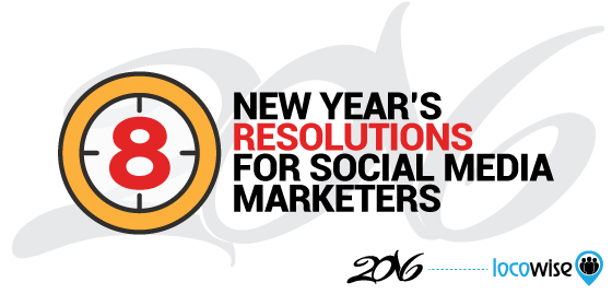 8 New Years Resolutions For Social Media Marketers
