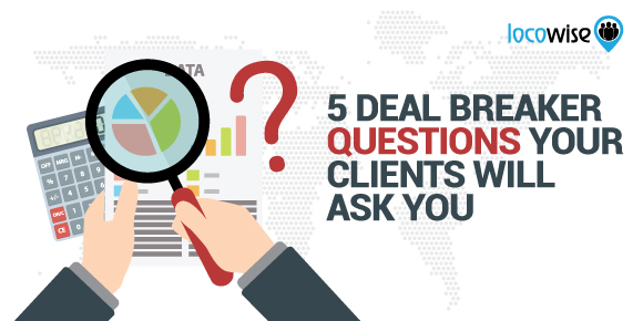 5 Deal Breaker Questions Your Clients Will Ask You