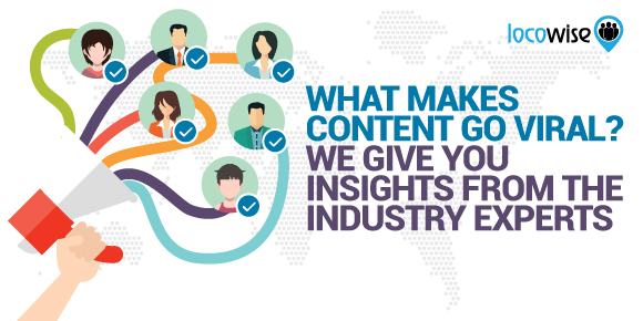 What Makes Content Go Viral? We Give You Insights From The Industry Experts