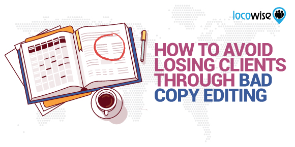 How To Avoid Losing Clients Through Bad Copy Editing