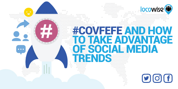 #Covfefe And How To Take Advantage Of Social Media Trends