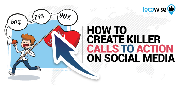How To Create Killer Calls To Action On Social Media